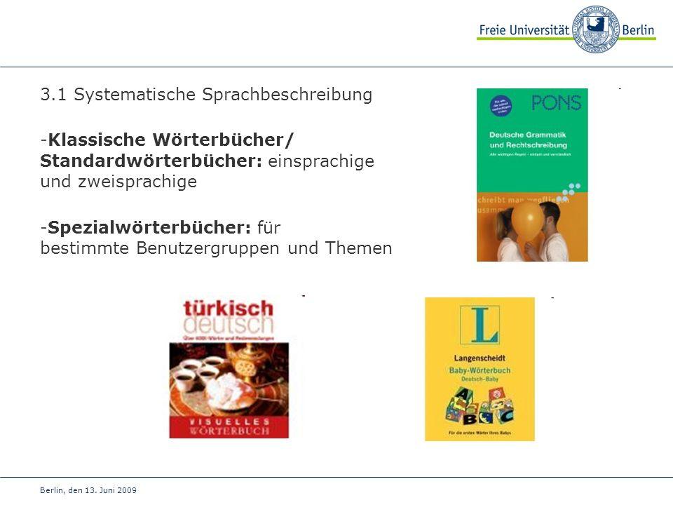 Berlin, den 13. Juni 2009 3.1 Systematische Sprachbeschreibung -Klassische Wörterbücher/ Standardwörterbücher: einsprachige und zweisprachige -Spezial