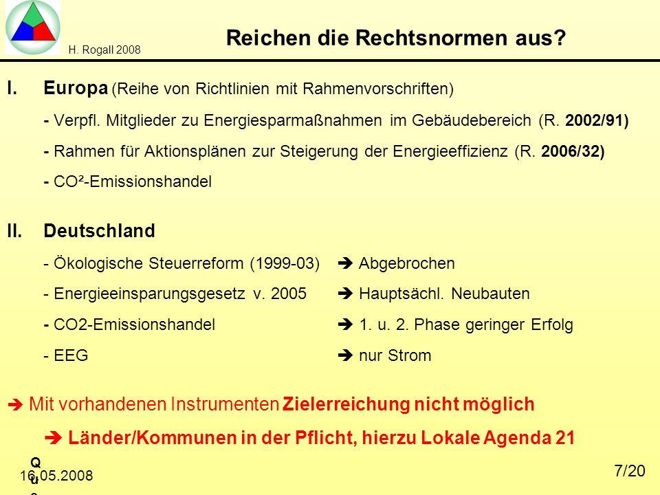 H. Rogall 2008 Quelle: Eigene Zusammenstellung 2007Quelle: Eigene Zusammenstellung 2007 16.05.2008 7/20 Reichen die Rechtsnormen aus? I.Europa (Reihe