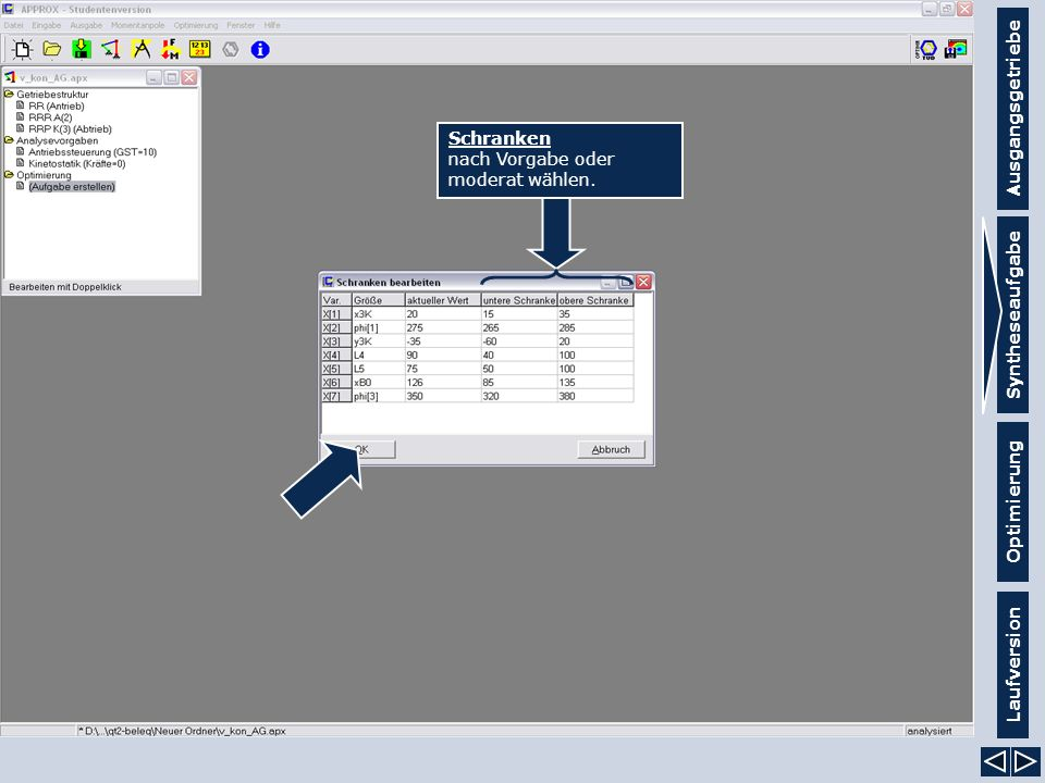 Ausgangsgetriebe Syntheseaufgabe Laufversion Optimierung Schranken nach Vorgabe oder moderat wählen.