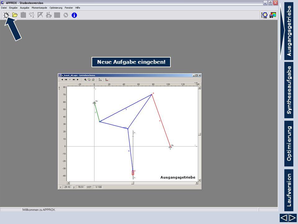 Ausgangsgetriebe Syntheseaufgabe Laufversion Optimierung Neue Aufgabe eingeben! Ausgangsgetriebe