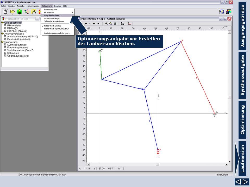 Ausgangsgetriebe Syntheseaufgabe Laufversion Optimierung Optimierungsaufgabe vor Erstellen der Laufversion löschen.