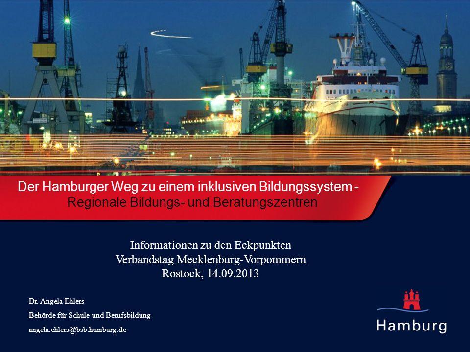 1 Der Hamburger Weg zu einem inklusiven Bildungssystem - Regionale Bildungs- und Beratungszentren Dr. Angela Ehlers Behörde für Schule und Berufsbildu