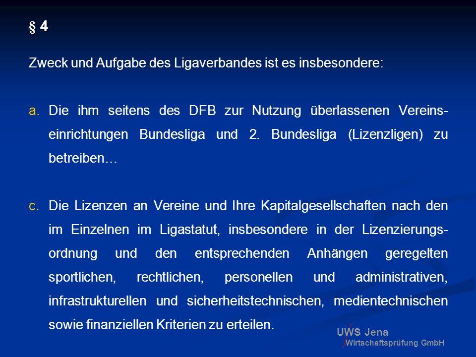 UWS Jena Wirtschaftsprüfung GmbH § 4 Zweck und Aufgabe des Ligaverbandes ist es insbesondere: a.Die ihm seitens des DFB zur Nutzung überlassenen Verei