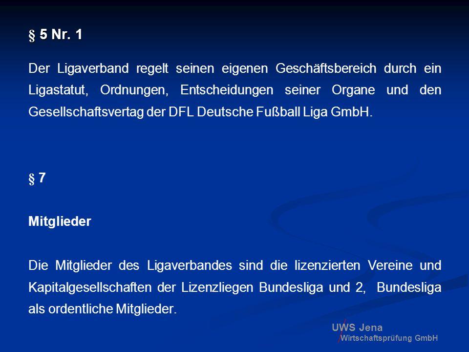UWS Jena Wirtschaftsprüfung GmbH § 5 Nr. 1 Der Ligaverband regelt seinen eigenen Geschäftsbereich durch ein Ligastatut, Ordnungen, Entscheidungen sein