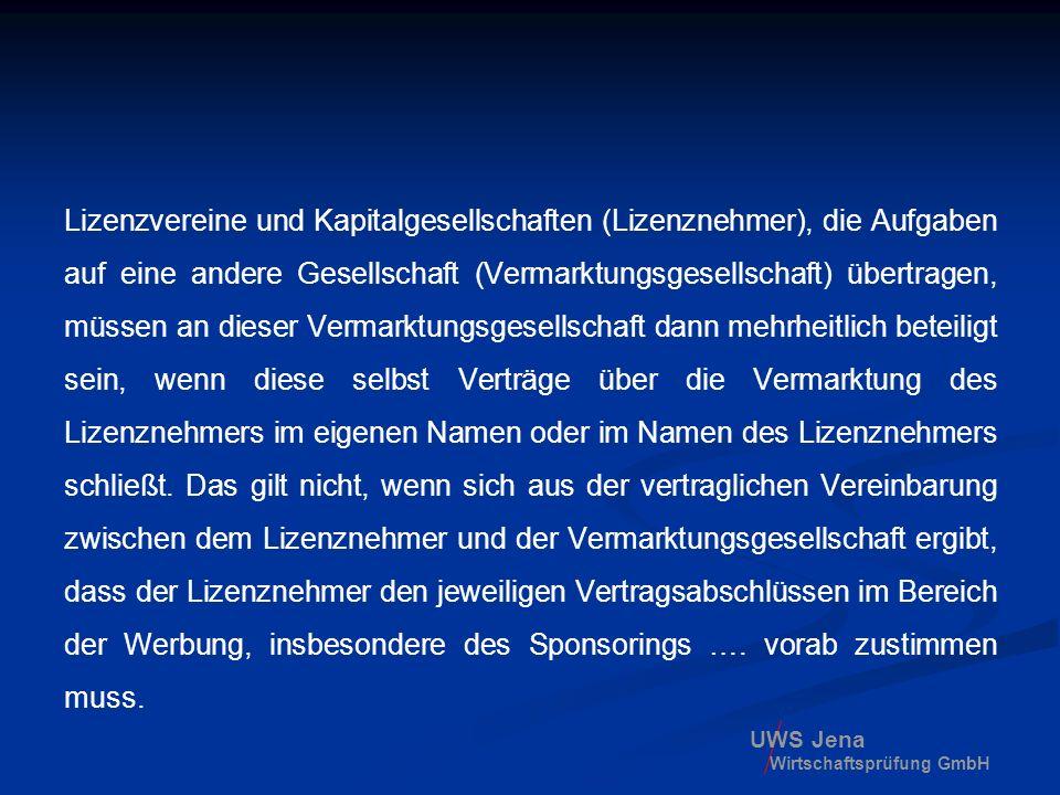 UWS Jena Wirtschaftsprüfung GmbH Lizenzvereine und Kapitalgesellschaften (Lizenznehmer), die Aufgaben auf eine andere Gesellschaft (Vermarktungsgesell