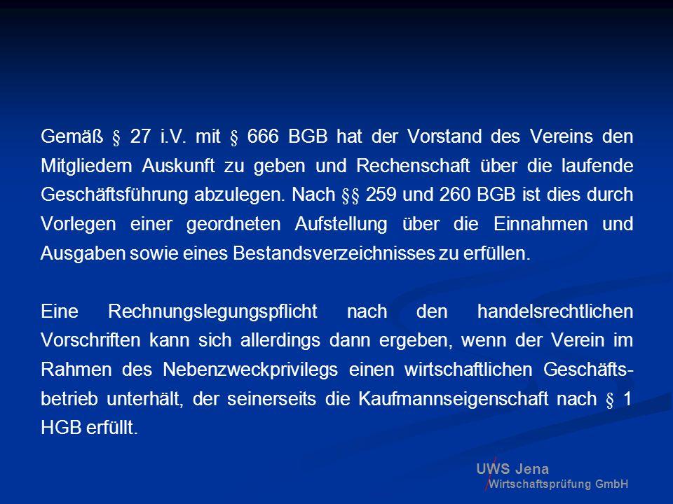 UWS Jena Wirtschaftsprüfung GmbH Gemäß § 27 i.V. mit § 666 BGB hat der Vorstand des Vereins den Mitgliedern Auskunft zu geben und Rechenschaft über di