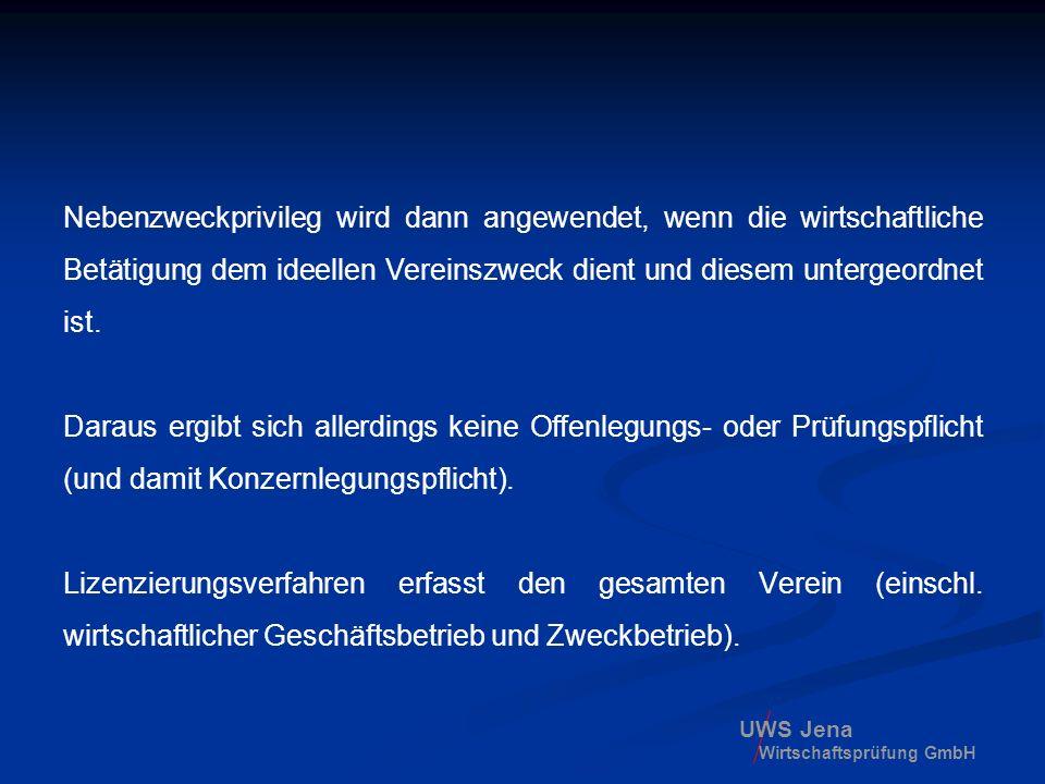 UWS Jena Wirtschaftsprüfung GmbH Nebenzweckprivileg wird dann angewendet, wenn die wirtschaftliche Betätigung dem ideellen Vereinszweck dient und dies