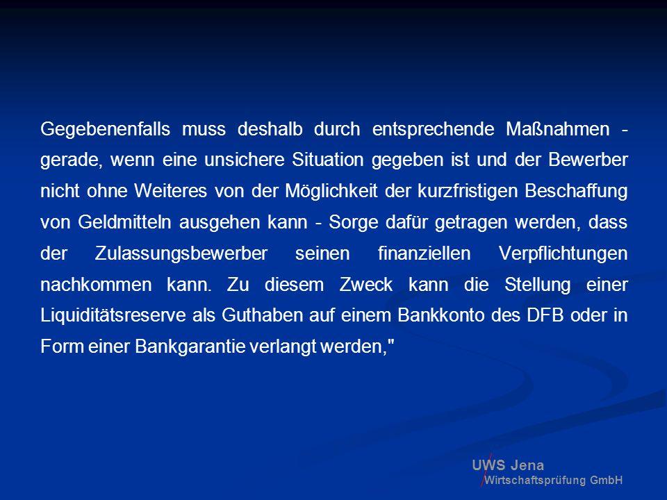 UWS Jena Wirtschaftsprüfung GmbH Gegebenenfalls muss deshalb durch entsprechende Maßnahmen - gerade, wenn eine unsichere Situation gegeben ist und der