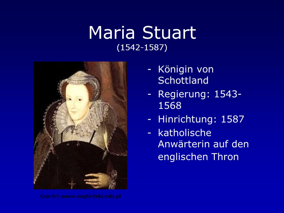 Elisabeth I. (1533-1603) -Königin von England und Irland -Regierung: 1558-1603 Quelle: www.frhes.freeserve.co.uk