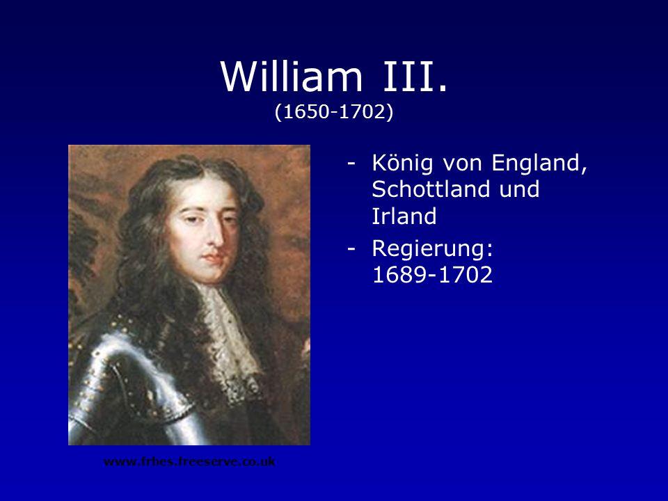 Mary II. (1662-1694) -Königin von England und Schottland -Regierung: 1689-1694 www.frhes.freeserve.co.uk