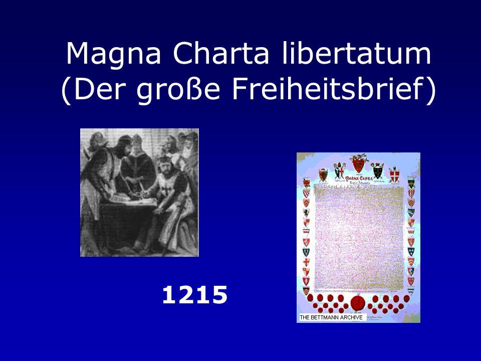 John I., without land (1167-1216) -Sohn Heinrich II. -Unterzeichnete 1215 die Magna Charta libertatum und besiegelte somit die Anfänge des englischen