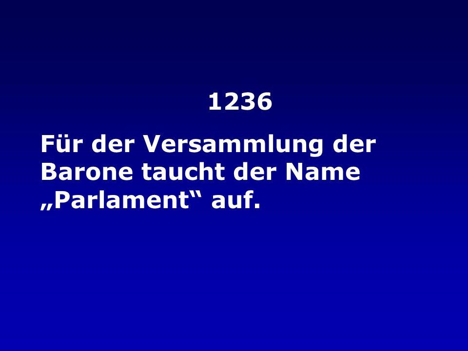 1236 Für der Versammlung der Barone taucht der Name Parlament auf.