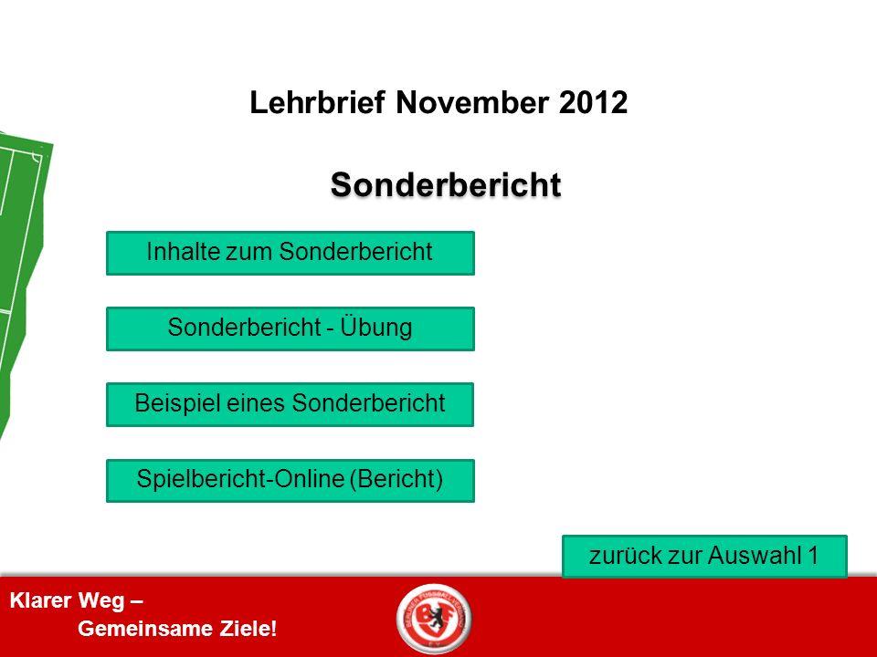 Klarer Weg – Gemeinsame Ziele! Lehrbrief November 2012 zurück zur Auswahl 1 Sonderbericht Inhalte zum Sonderbericht Sonderbericht - Übung Spielbericht