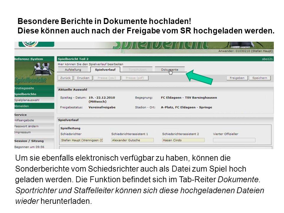 Besondere Berichte in Dokumente hochladen! Diese können auch nach der Freigabe vom SR hochgeladen werden. Um sie ebenfalls elektronisch verfügbar zu h