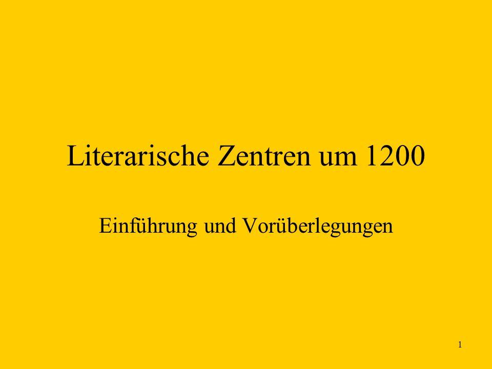 1 Literarische Zentren um 1200 Einführung und Vorüberlegungen