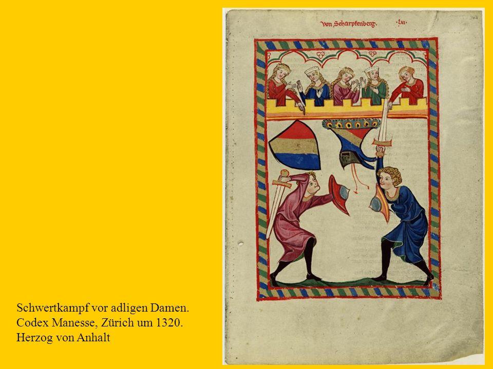 10 Schwertkampf vor adligen Damen. Codex Manesse, Zürich um 1320. Herzog von Anhalt