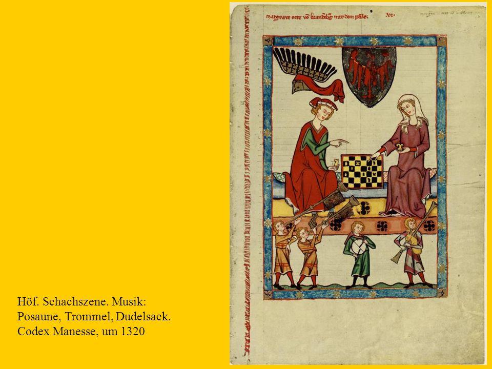 13 Höf. Schachszene. Musik: Posaune, Trommel, Dudelsack. Codex Manesse, um 1320