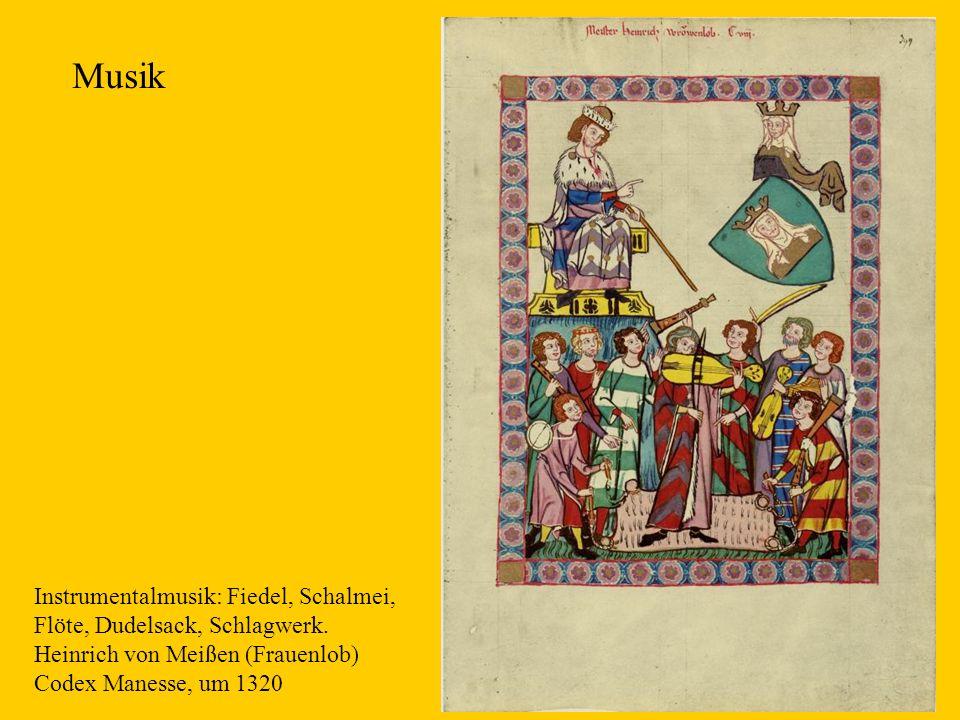 16 Instrumentalmusik: Fiedel, Schalmei, Flöte, Dudelsack, Schlagwerk. Heinrich von Meißen (Frauenlob) Codex Manesse, um 1320 Musik