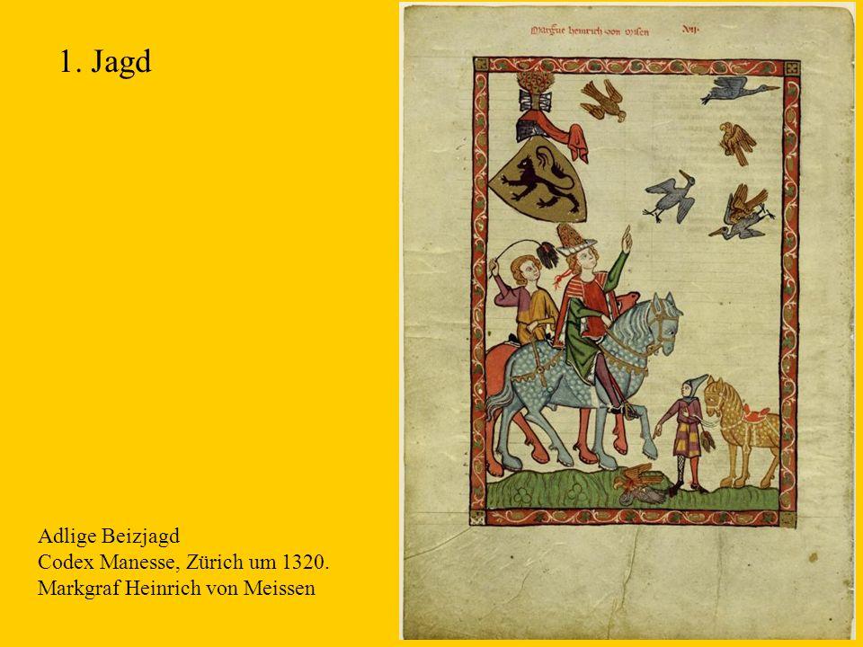 4 Adlige Beizjagd Codex Manesse, Zürich um 1320. Markgraf Heinrich von Meissen 1. Jagd