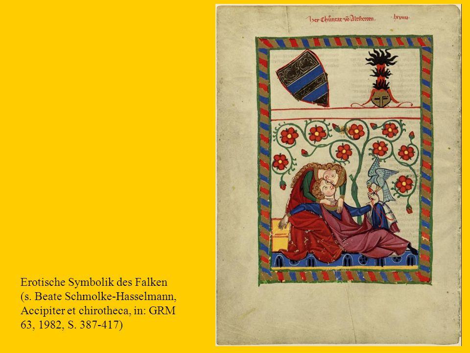 5 Erotische Symbolik des Falken (s. Beate Schmolke-Hasselmann, Accipiter et chirotheca, in: GRM 63, 1982, S. 387-417)