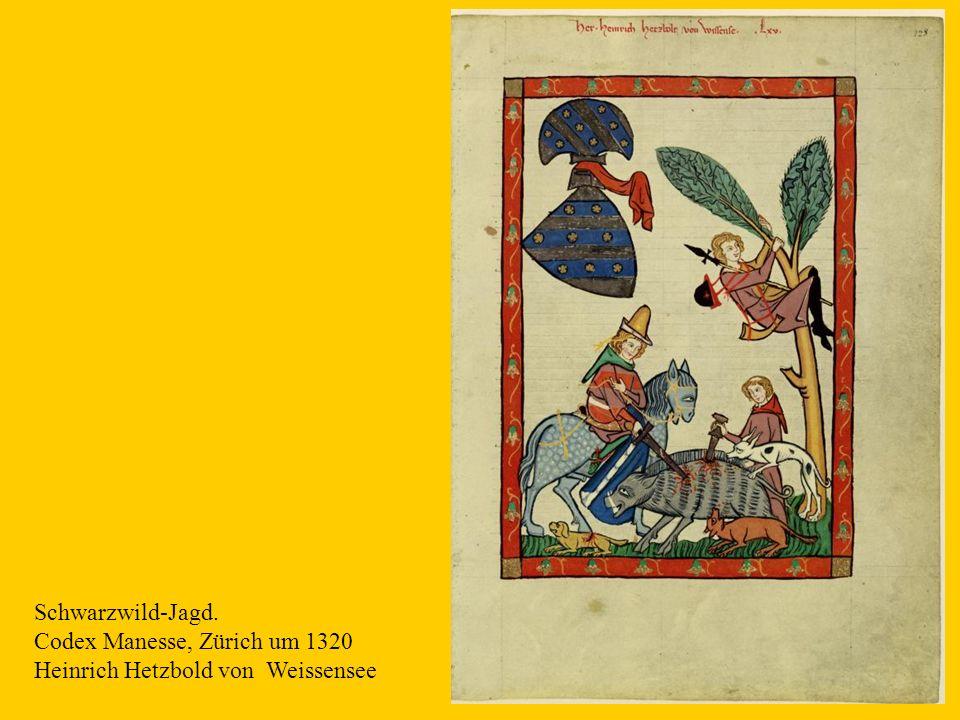 6 Schwarzwild-Jagd. Codex Manesse, Zürich um 1320 Heinrich Hetzbold von Weissensee