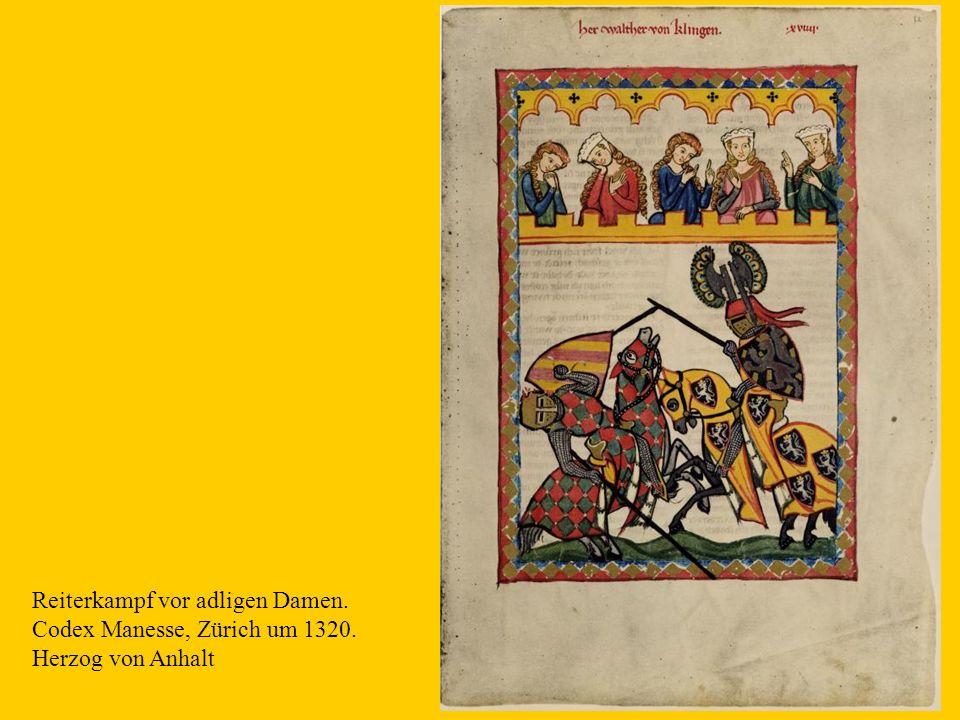 9 Reiterkampf vor adligen Damen. Codex Manesse, Zürich um 1320. Herzog von Anhalt