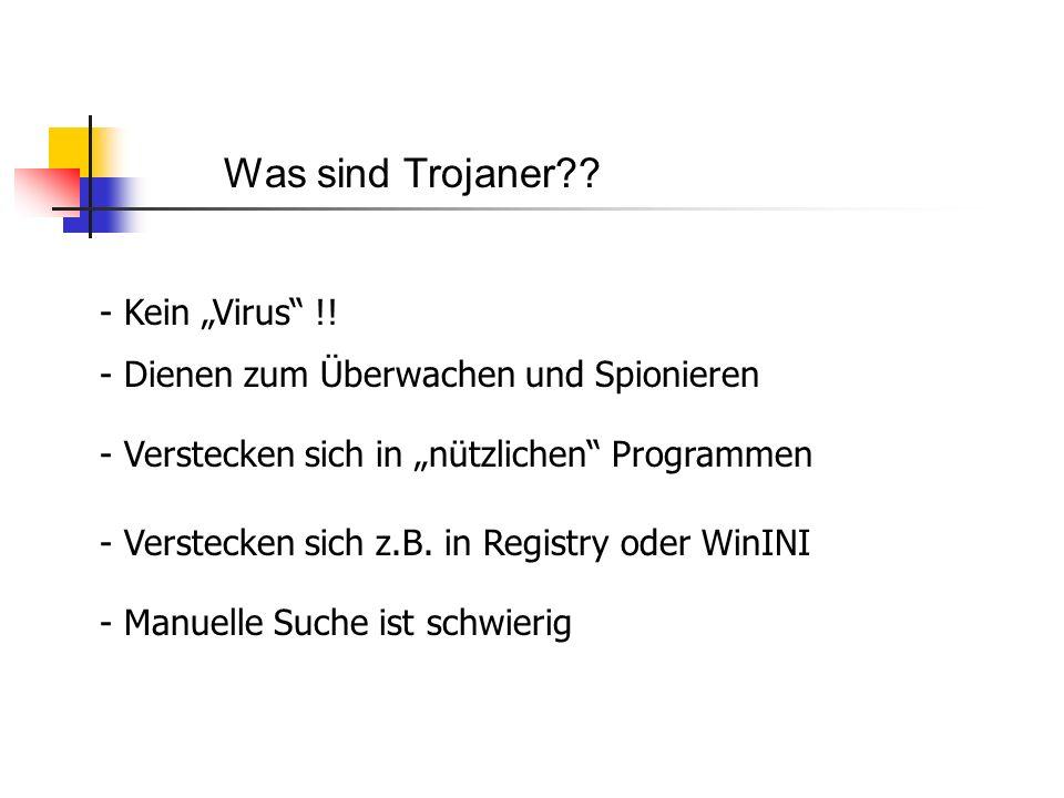 Was sind Trojaner?.- Kein Virus !.
