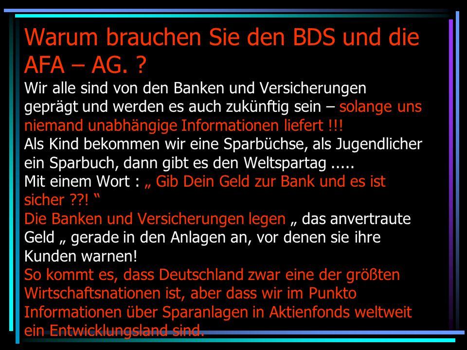 Warum brauchen Sie den BDS und die AFA – AG.