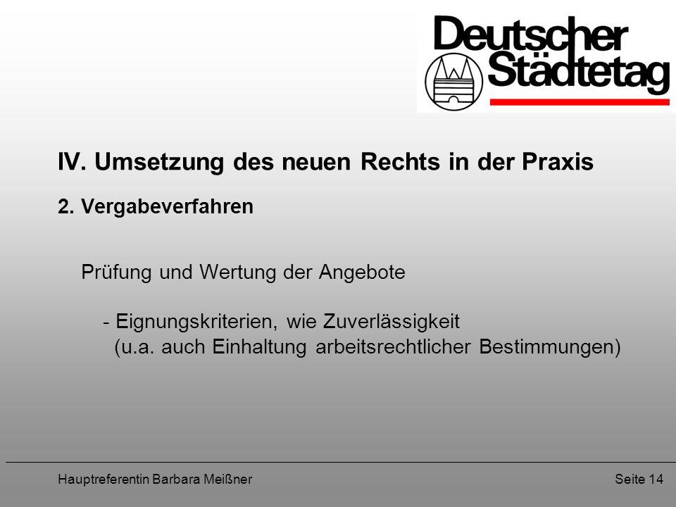 Hauptreferentin Barbara MeißnerSeite 14 IV. Umsetzung des neuen Rechts in der Praxis 2. Vergabeverfahren Prüfung und Wertung der Angebote - Eignungskr