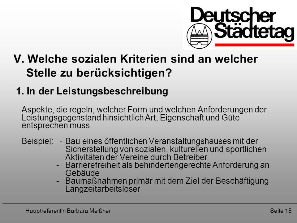 Hauptreferentin Barbara MeißnerSeite 15 V. Welche sozialen Kriterien sind an welcher Stelle zu berücksichtigen? 1. In der Leistungsbeschreibung Aspekt