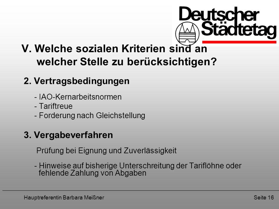 Hauptreferentin Barbara MeißnerSeite 16 V. Welche sozialen Kriterien sind an welcher Stelle zu berücksichtigen? 2. Vertragsbedingungen - IAO-Kernarbei
