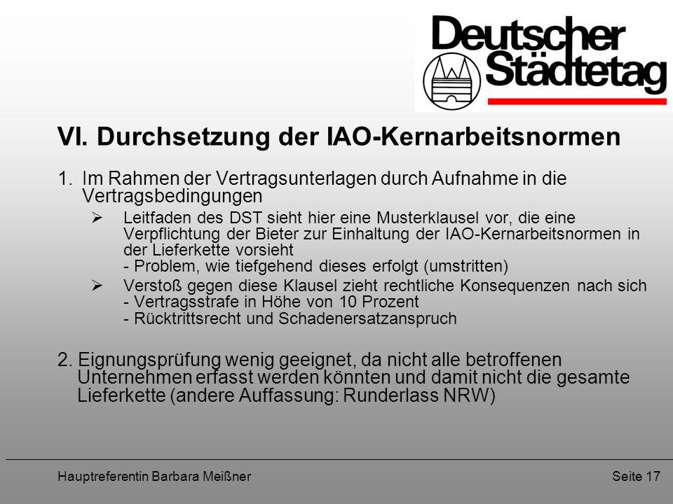 Hauptreferentin Barbara MeißnerSeite 17 VI. Durchsetzung der IAO-Kernarbeitsnormen 1. Im Rahmen der Vertragsunterlagen durch Aufnahme in die Vertragsb