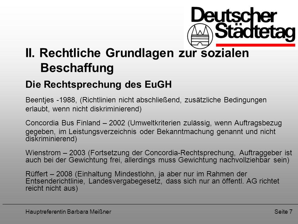 Hauptreferentin Barbara MeißnerSeite 7 II. Rechtliche Grundlagen zur sozialen Beschaffung Die Rechtsprechung des EuGH Beentjes -1988, (Richtlinien nic
