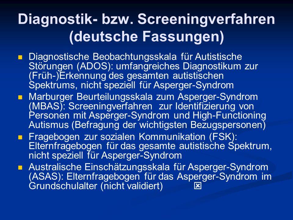Diagnostik- bzw. Screeningverfahren (deutsche Fassungen) Diagnostische Beobachtungsskala für Autistische Störungen (ADOS): umfangreiches Diagnostikum