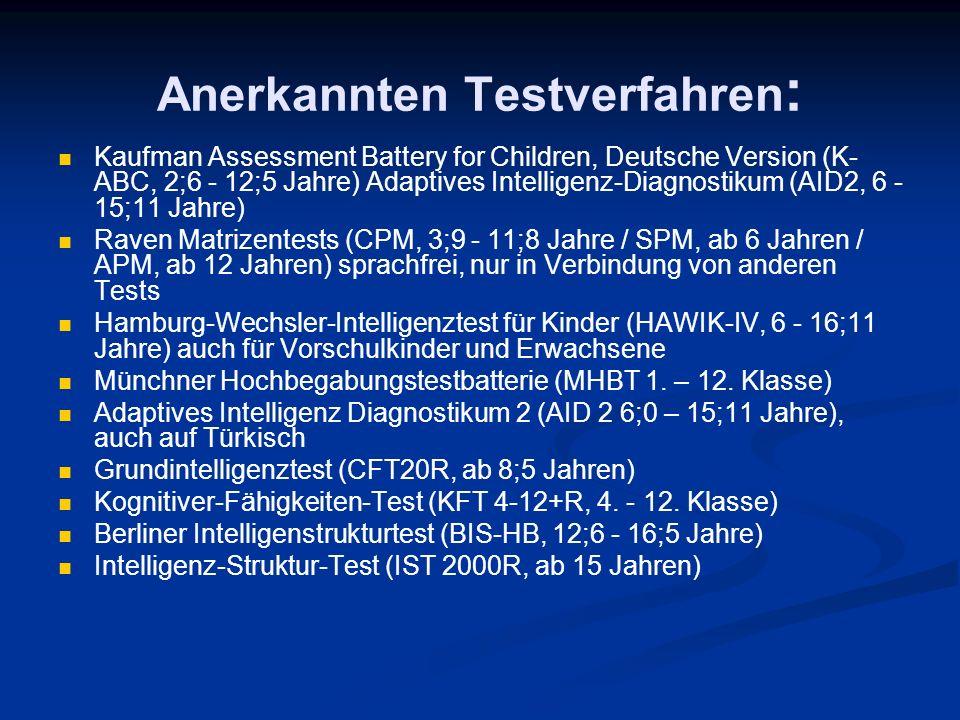 Anerkannten Testverfahren : Kaufman Assessment Battery for Children, Deutsche Version (K- ABC, 2;6 - 12;5 Jahre) Adaptives Intelligenz-Diagnostikum (A