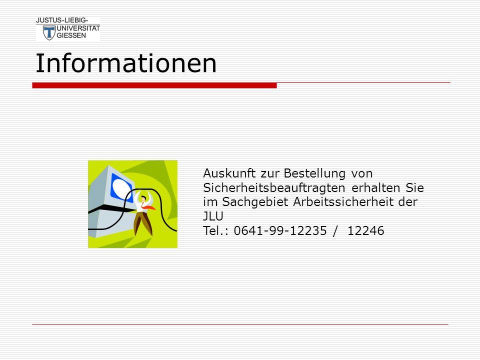 Informationen Auskunft zur Bestellung von Sicherheitsbeauftragten erhalten Sie im Sachgebiet Arbeitssicherheit der JLU Tel.: 0641-99-12235 / 12246