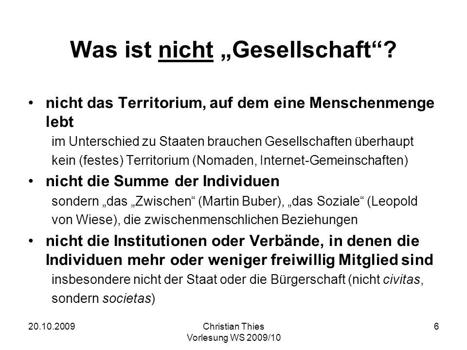 20.10.2009Christian Thies Vorlesung WS 2009/10 27 Descartes Kritik an der Geschichte Das historische Wissen ist wie das ethnographische Wissen; jenes richtet sich auf die Zeit, dieses auf den Raum.