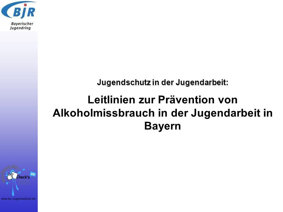 www.bjr-jugendschutz.de 1 ugendschutz in der Jugendarbeit: Jugendschutz in der Jugendarbeit: Leitlinien zur Prävention von Alkoholmissbrauch in der Ju
