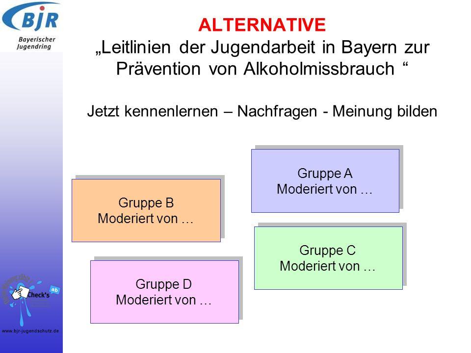 www.bjr-jugendschutz.de ALTERNATIVE Leitlinien der Jugendarbeit in Bayern zur Prävention von Alkoholmissbrauch Jetzt kennenlernen – Nachfragen - Meinu