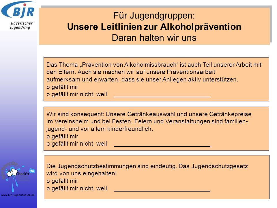 www.bjr-jugendschutz.de Für Jugendgruppen: Unsere Leitlinien zur Alkoholprävention Daran halten wir uns Die Jugendschutzbestimmungen sind eindeutig. D