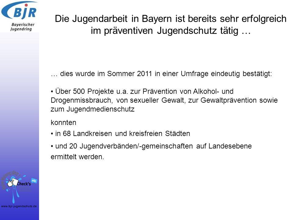 www.bjr-jugendschutz.de Die Jugendarbeit in Bayern ist bereits sehr erfolgreich im präventiven Jugendschutz tätig … … dies wurde im Sommer 2011 in ein