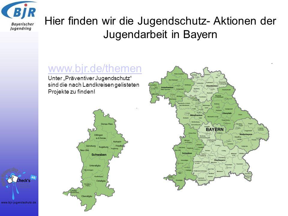 www.bjr-jugendschutz.de Hier finden wir die Jugendschutz- Aktionen der Jugendarbeit in Bayern www.bjr.de/themen Unter Präventiver Jugendschutz sind di