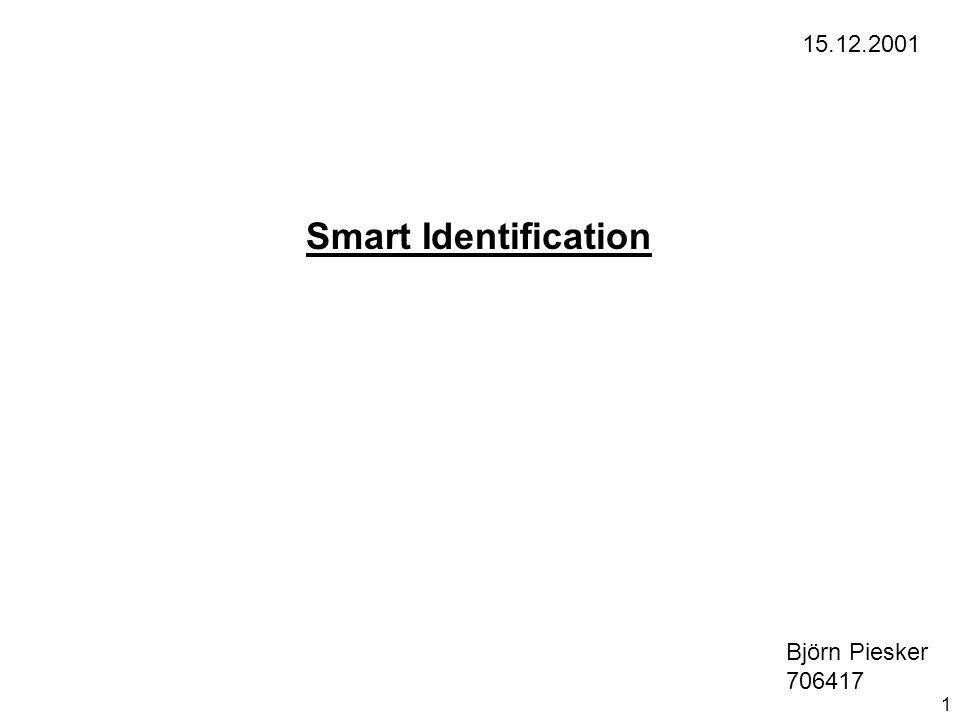 Smart Identification Björn Piesker 706417 15.12.2001 1