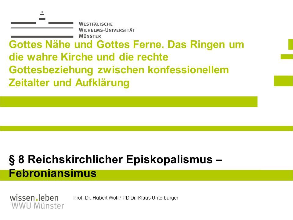 Prof. Dr. Hubert Wolf / PD Dr. Klaus Unterburger Gottes Nähe und Gottes Ferne. Das Ringen um die wahre Kirche und die rechte Gottesbeziehung zwischen