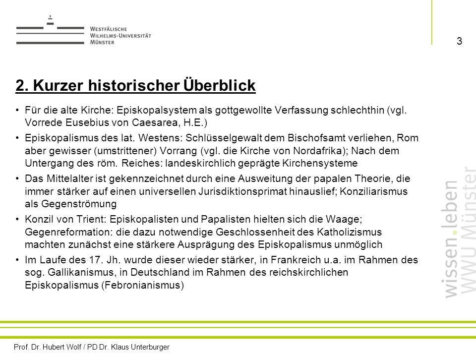 Prof. Dr. Hubert Wolf / PD Dr. Klaus Unterburger 3 2. Kurzer historischer Überblick Für die alte Kirche: Episkopalsystem als gottgewollte Verfassung s