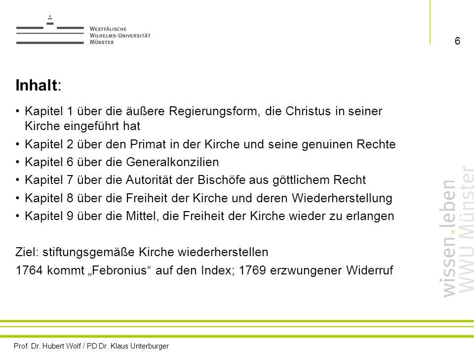 Prof. Dr. Hubert Wolf / PD Dr. Klaus Unterburger 6 Inhalt: Kapitel 1 über die äußere Regierungsform, die Christus in seiner Kirche eingeführt hat Kapi