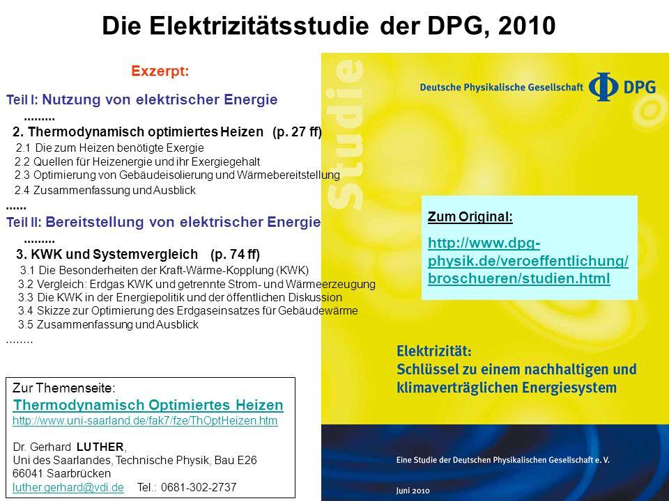 Zum Original: http://www.dpg- physik.de/veroeffentlichung/ broschueren/studien.html Exzerpt: Teil I: Nutzung von elektrischer Energie......... 2. Ther
