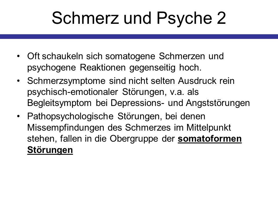 Schmerz und Psyche 2 Oft schaukeln sich somatogene Schmerzen und psychogene Reaktionen gegenseitig hoch. Schmerzsymptome sind nicht selten Ausdruck re