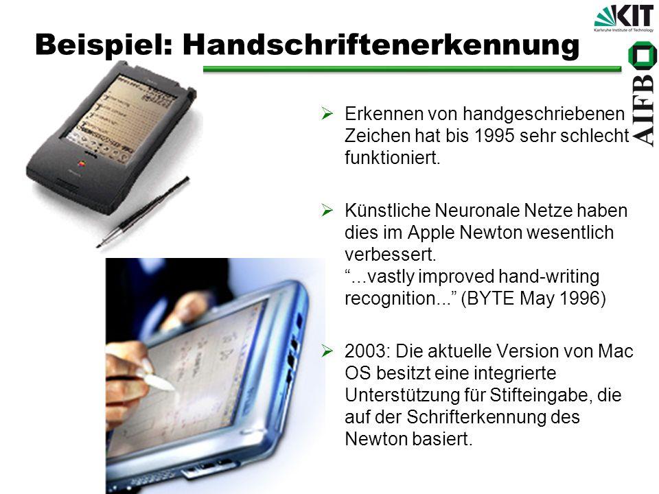 Beispiel: Handschriftenerkennung Erkennen von handgeschriebenen Zeichen hat bis 1995 sehr schlecht funktioniert. Künstliche Neuronale Netze haben dies