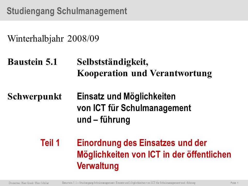Dozenten: Herr Rainer Gierk Folie 1Baustein 5.1 - Einsatz und Möglichkeiten von ICT für Schulmanagement und –führung, WS 2007/08, WIB e.V. Dozenten: H